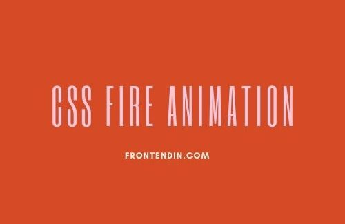 15+ CSS Fire Animation Code Example