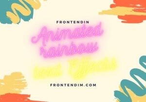 Read more about the article 10+ Animated rainbow text Effects